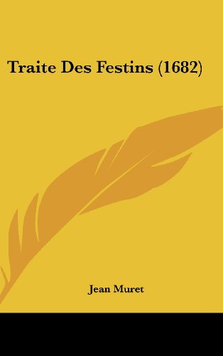 9781120078360: Traite Des Festins (1682) (French Edition)