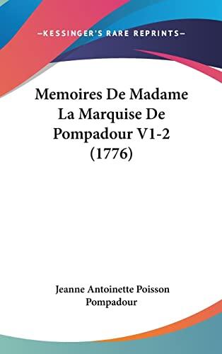 9781120078469: Memoires de Madame La Marquise de Pompadour V1-2 (1776)