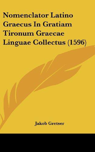 9781120082121: Nomenclator Latino Graecus in Gratiam Tironum Graecae Linguae Collectus (1596)