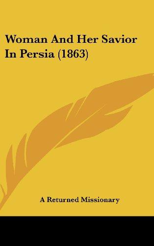 9781120083456: Woman And Her Savior In Persia (1863)