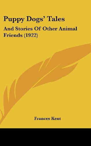 9781120083852: Puppy Dogs' Tales: And Stories Of Other Animal Friends (1922)