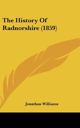 9781120086419: The History of Radnorshire (1859)