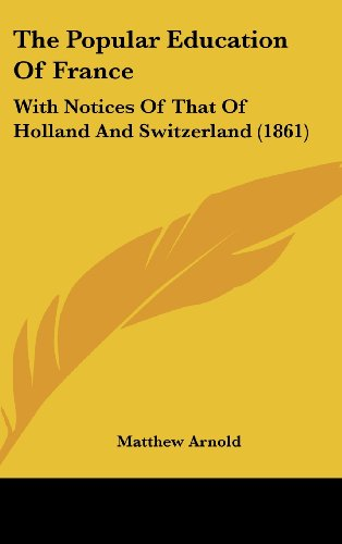 9781120086754: The Popular Education Of France: With Notices Of That Of Holland And Switzerland (1861)