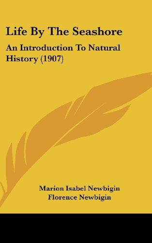 9781120087669: Life By The Seashore: An Introduction To Natural History (1907)