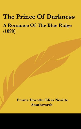 9781120087881: The Prince Of Darkness: A Romance Of The Blue Ridge (1890)