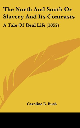 9781120088994: The North And South Or Slavery And Its Contrasts: A Tale Of Real Life (1852)