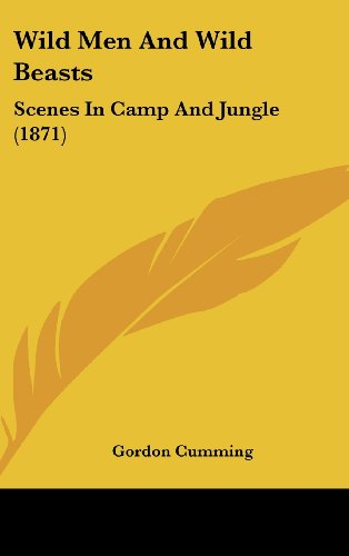 9781120093202: Wild Men And Wild Beasts: Scenes In Camp And Jungle (1871)