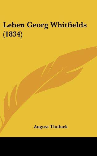 9781120093448: Leben Georg Whitfields (1834) (German Edition)