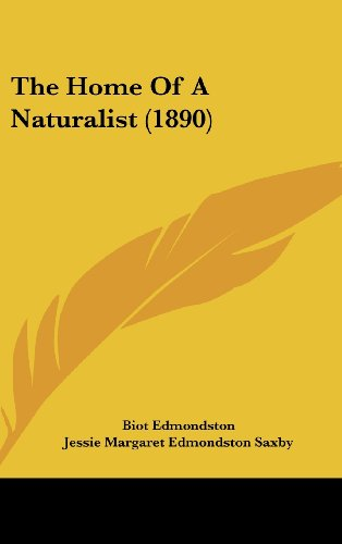 9781120094049: The Home Of A Naturalist (1890)