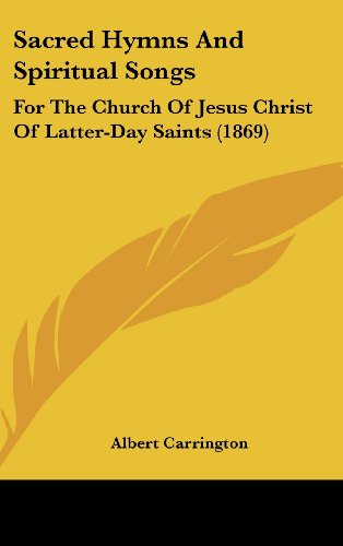 9781120094469: Sacred Hymns And Spiritual Songs: For The Church Of Jesus Christ Of Latter-Day Saints (1869)