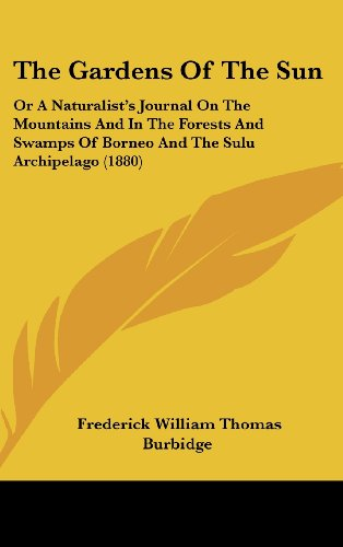 9781120095107: The Gardens Of The Sun: Or A Naturalist's Journal On The Mountains And In The Forests And Swamps Of Borneo And The Sulu Archipelago (1880)