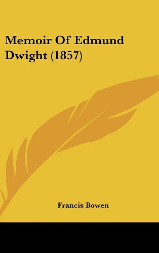9781120095466: Memoir of Edmund Dwight (1857)