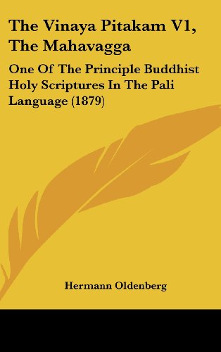 9781120096975: The Vinaya Pitakam V1, The Mahavagga: One Of The Principle Buddhist Holy Scriptures In The Pali Language (1879)