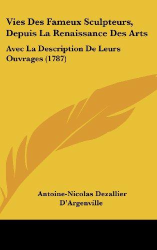 9781120098412: Vies Des Fameux Sculpteurs, Depuis La Renaissance Des Arts: Avec La Description de Leurs Ouvrages (1787)