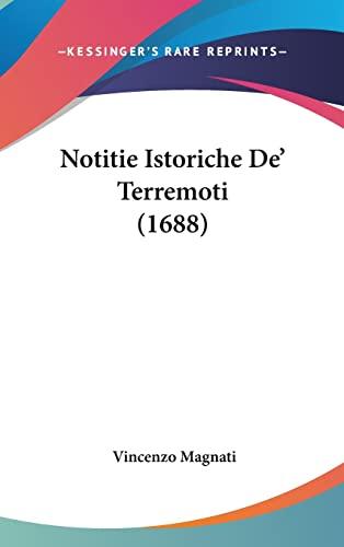 9781120098580: Notitie Istoriche de' Terremoti (1688)