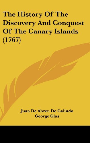 9781120099150: The History Of The Discovery And Conquest Of The Canary Islands (1767)