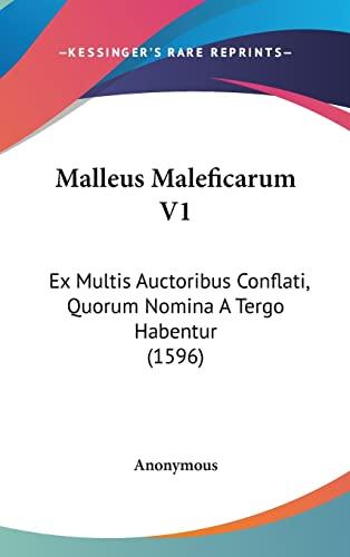 9781120101471: Malleus Maleficarum V1: Ex Multis Auctoribus Conflati, Quorum Nomina a Tergo Habentur (1596)