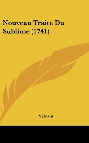9781120103918: Nouveau Traite Du Sublime (1741) (French Edition)