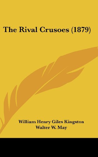 9781120107954: The Rival Crusoes (1879)