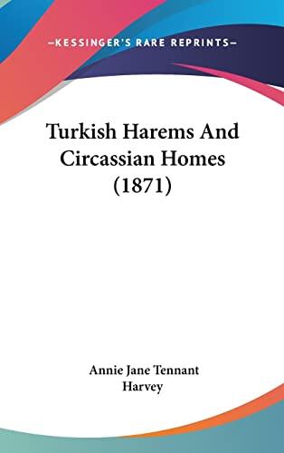 9781120108296: Turkish Harems And Circassian Homes (1871)