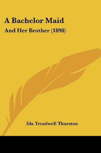 9781120108654: A Bachelor Maid: And Her Brother (1898)