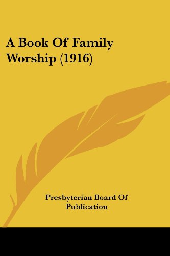 9781120109088: A Book Of Family Worship (1916)