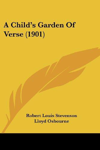 9781120111395: A Child's Garden Of Verse (1901)