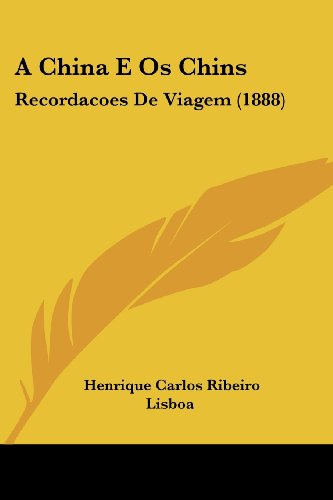 A China E Os Chins Recordacoes de: Henrique Carlos Ribeiro