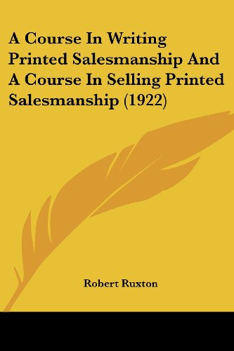 A Course In Writing Printed Salesmanship And