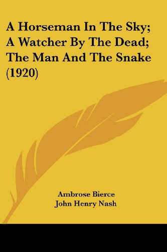 9781120119933: A Horseman In The Sky; A Watcher By The Dead; The Man And The Snake (1920)
