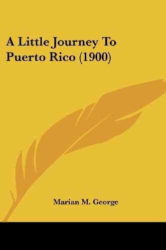 9781120121967: A Little Journey To Puerto Rico (1900)