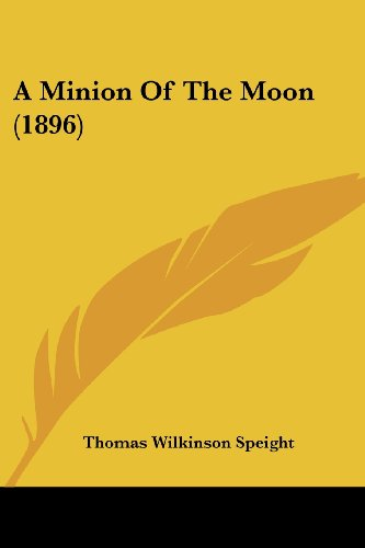 9781120123619: A Minion Of The Moon (1896)