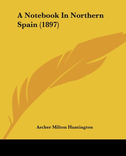 9781120125392: A Notebook in Northern Spain (1897)