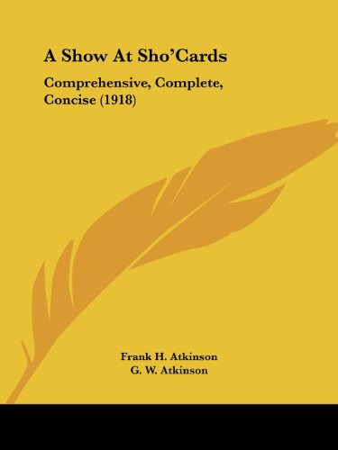 9781120130341: A Show At Sho'Cards: Comprehensive, Complete, Concise (1918)