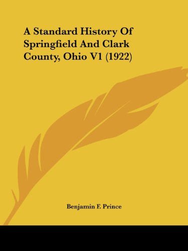 9781120131188: A Standard History Of Springfield And Clark County, Ohio V1 (1922)
