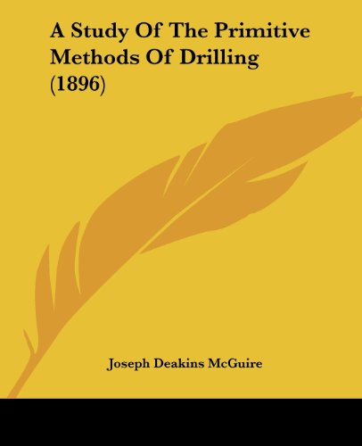 9781120131867: A Study Of The Primitive Methods Of Drilling (1896)