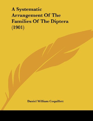 9781120132512: A Systematic Arrangement Of The Families Of The Diptera (1901)