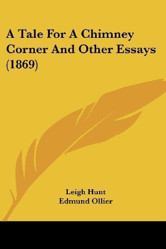 9781120132567: A Tale For A Chimney Corner And Other Essays (1869)
