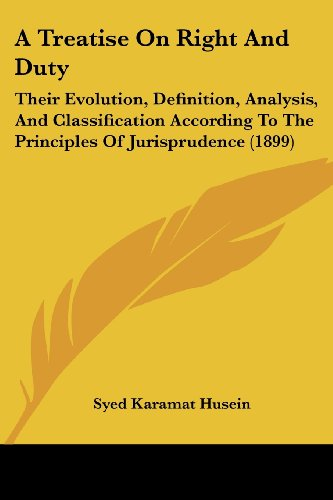 A Treatise on Right and Duty Their: Syed Karamat Husein