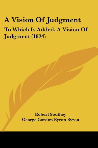 9781120134882: A Vision of Judgment: To Which Is Added, a Vision of Judgment (1824)