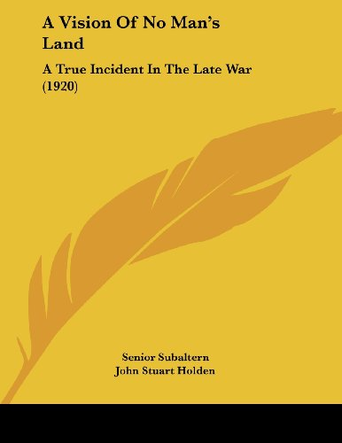 9781120134899: A Vision Of No Man's Land: A True Incident In The Late War (1920)