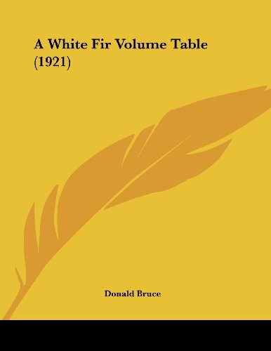 9781120135506: A White Fir Volume Table (1921)