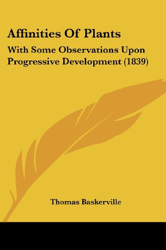 9781120140319: Affinities Of Plants: With Some Observations Upon Progressive Development (1839)