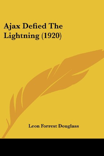 9781120141385: Ajax Defied The Lightning (1920) (Legacy Reprints)