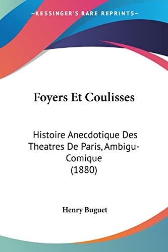 9781120143525: Foyers Et Coulisses: Histoire Anecdotique Des Theatres de Paris, Ambigu-Comique (1880)