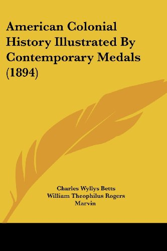 9781120143853: American Colonial History Illustrated By Contemporary Medals (1894)