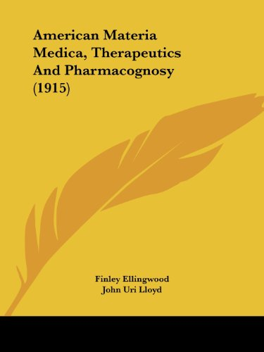 American Materia Medica, Therapeutics And Pharmacognosy