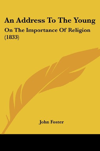 9781120146830: An Address To The Young: On The Importance Of Religion (1833)
