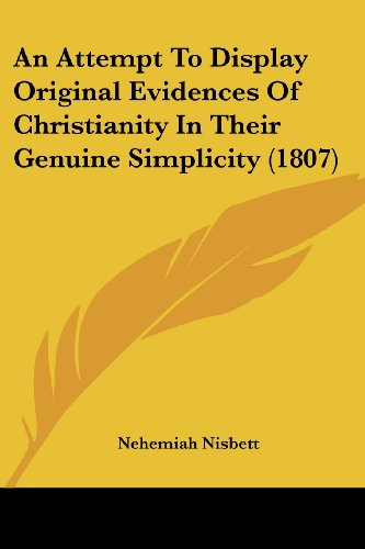 9781120148100: An Attempt To Display Original Evidences Of Christianity In Their Genuine Simplicity (1807)