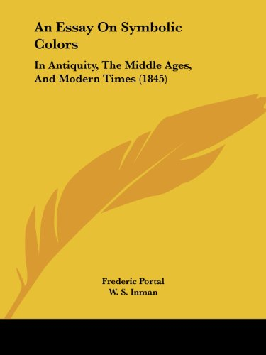 9781120149411: An Essay On Symbolic Colors: In Antiquity, The Middle Ages, And Modern Times (1845)